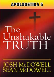 Apologetika 5: The Unshakable Truth